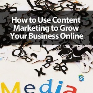 How to use content marketing to grow your business online