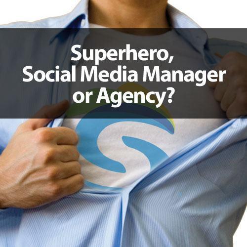 Superhero, social media manager or agency?