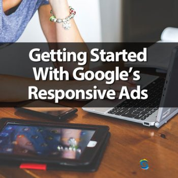 Google Responsive Ads - Stir Marketing